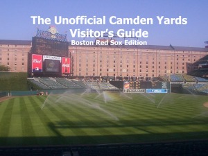 The Unofficial Camden Yards Visitor's Guide: Boston Red Sox Edition